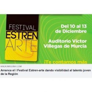 Prensa ARRANCA EL I FESTIVAL ESTREN-ARTE DANDO VISIBILIDAD AL TALENTO JOVEN DE LA REGIÓN